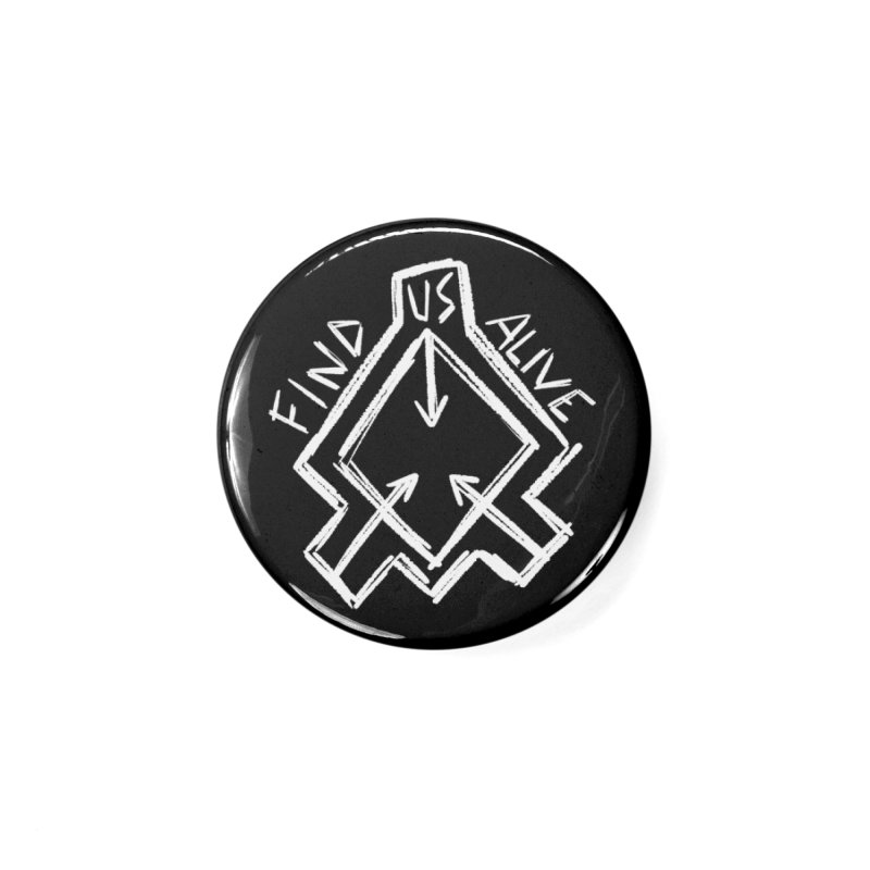 Sketchy Logo White Accessories Button by Find Us Alive Official Merch
