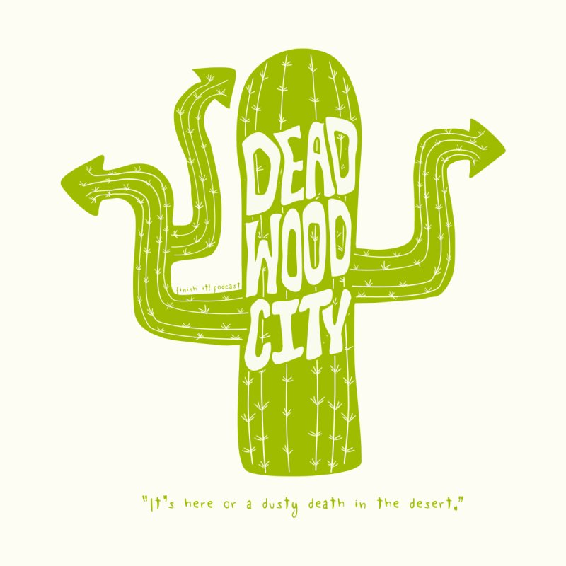 Deadwood City Choice Cactus Accessories Bag by Finish It! Podcast Merchzone