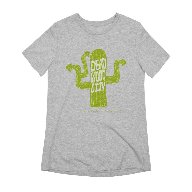 Deadwood City Choice Cactus Women's Extra Soft T-Shirt by Finish It! Podcast Merchzone