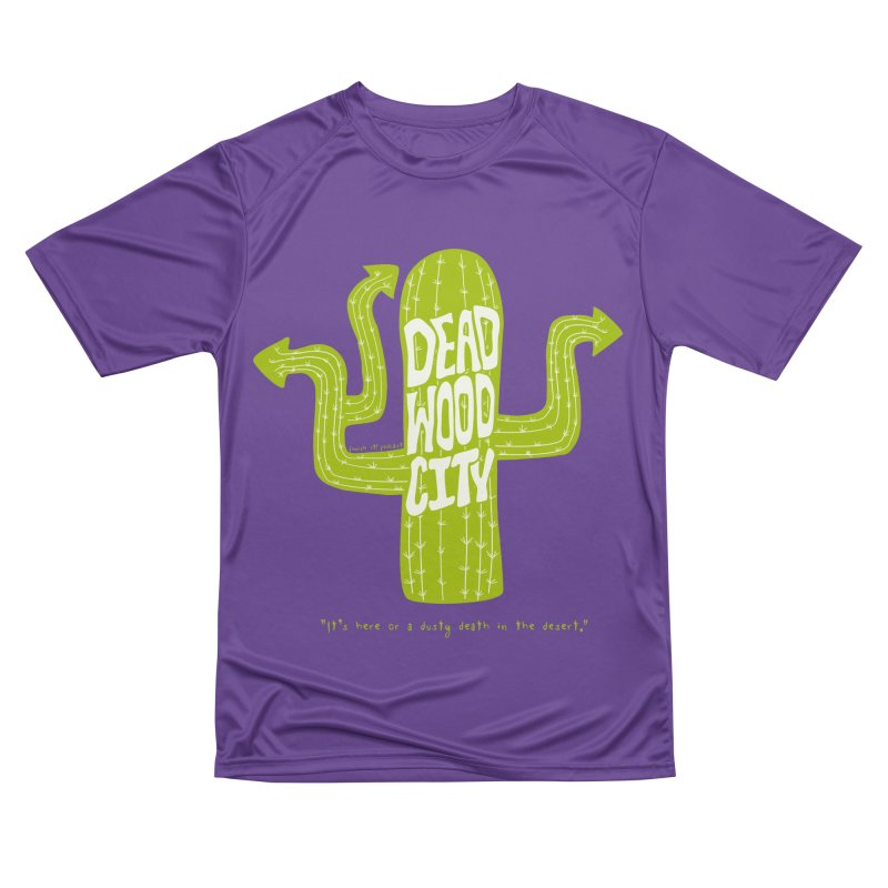Deadwood City Choice Cactus Women's Performance Unisex T-Shirt by Finish It! Podcast Merchzone