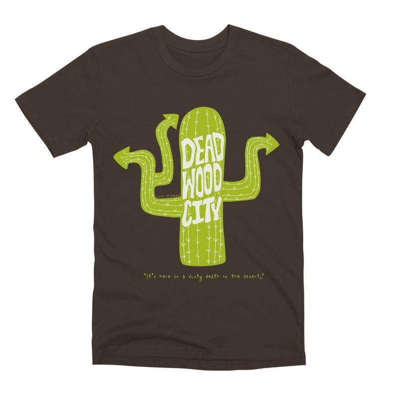 Deadwood City Choice Cactus Men's Premium T-Shirt by Finish It! Podcast Merchzone
