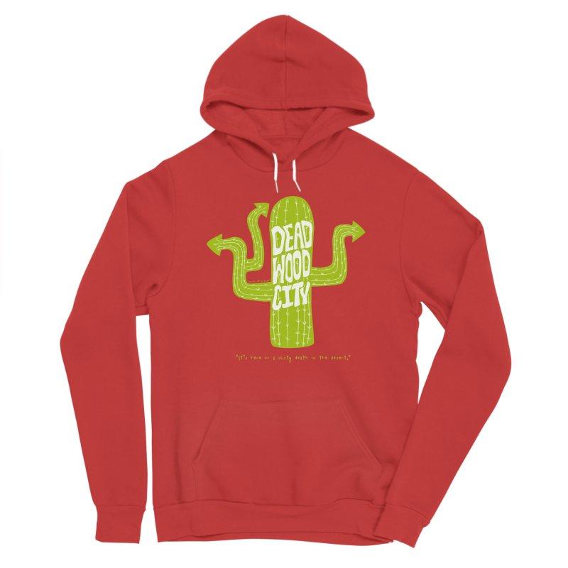 Deadwood City Choice Cactus Men's Sponge Fleece Pullover Hoody by Finish It! Podcast Merchzone