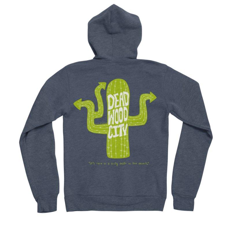 Deadwood City Choice Cactus Women's Sponge Fleece Zip-Up Hoody by Finish It! Podcast Merchzone