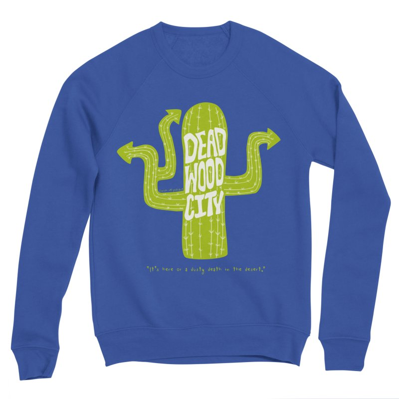 Deadwood City Choice Cactus Men's Sponge Fleece Sweatshirt by Finish It! Podcast Merchzone