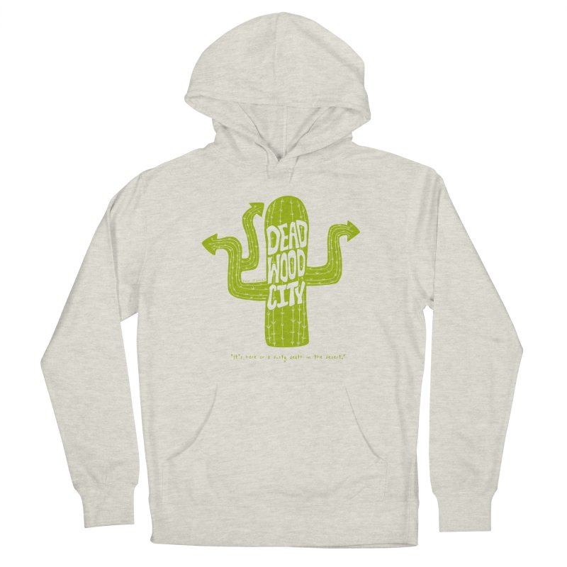 Deadwood City Choice Cactus Men's French Terry Pullover Hoody by Finish It! Podcast Merchzone