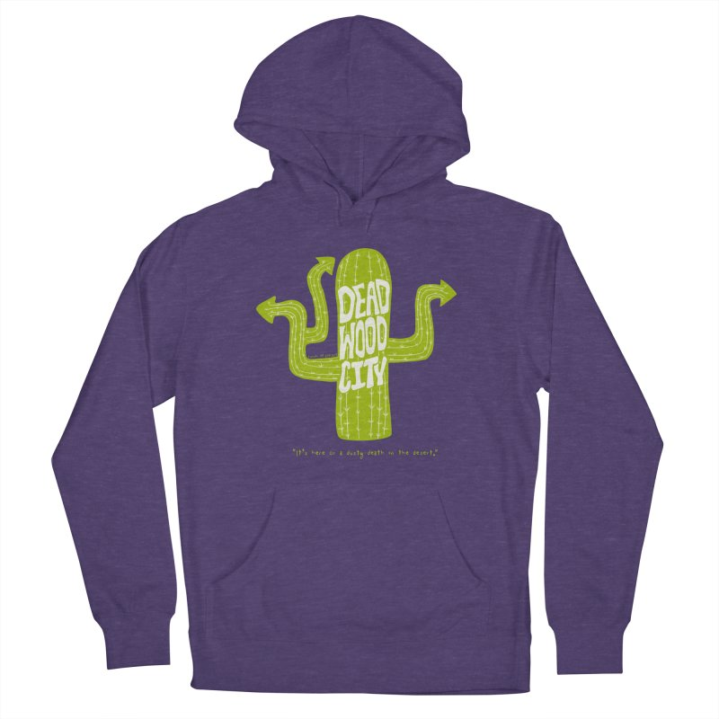 Deadwood City Choice Cactus Women's French Terry Pullover Hoody by Finish It! Podcast Merchzone