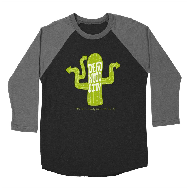 Deadwood City Choice Cactus Men's Baseball Triblend Longsleeve T-Shirt by Finish It! Podcast Merchzone