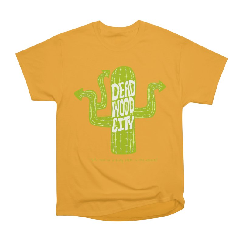 Deadwood City Choice Cactus Women's Heavyweight Unisex T-Shirt by Finish It! Podcast Merchzone