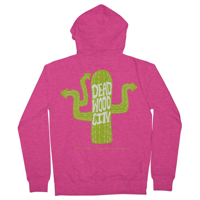 Deadwood City Choice Cactus Women's French Terry Zip-Up Hoody by Finish It! Podcast Merchzone