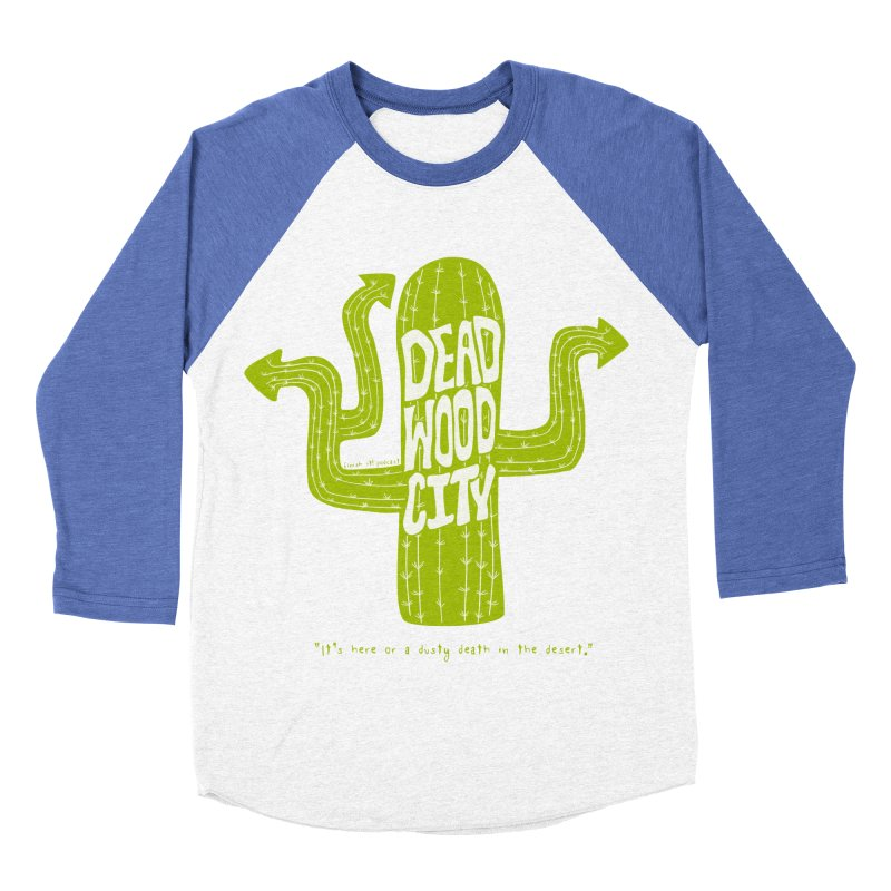 Deadwood City Choice Cactus Men's Baseball Triblend Longsleeve T-Shirt by Finish It! Podcast Merchzone