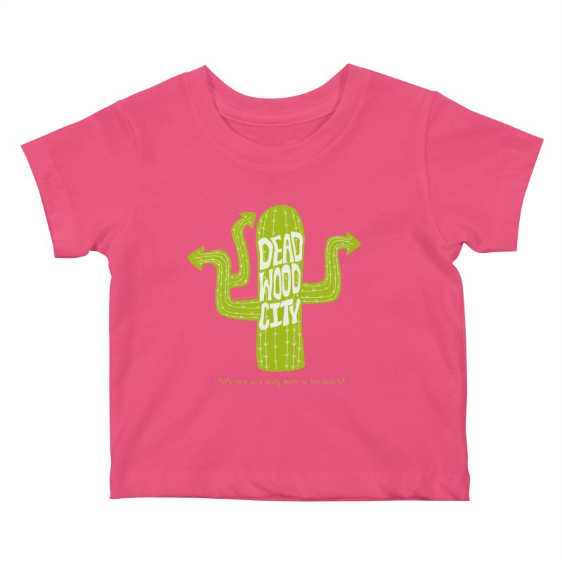 Deadwood City Choice Cactus Kids Baby T-Shirt by Finish It! Podcast Merchzone