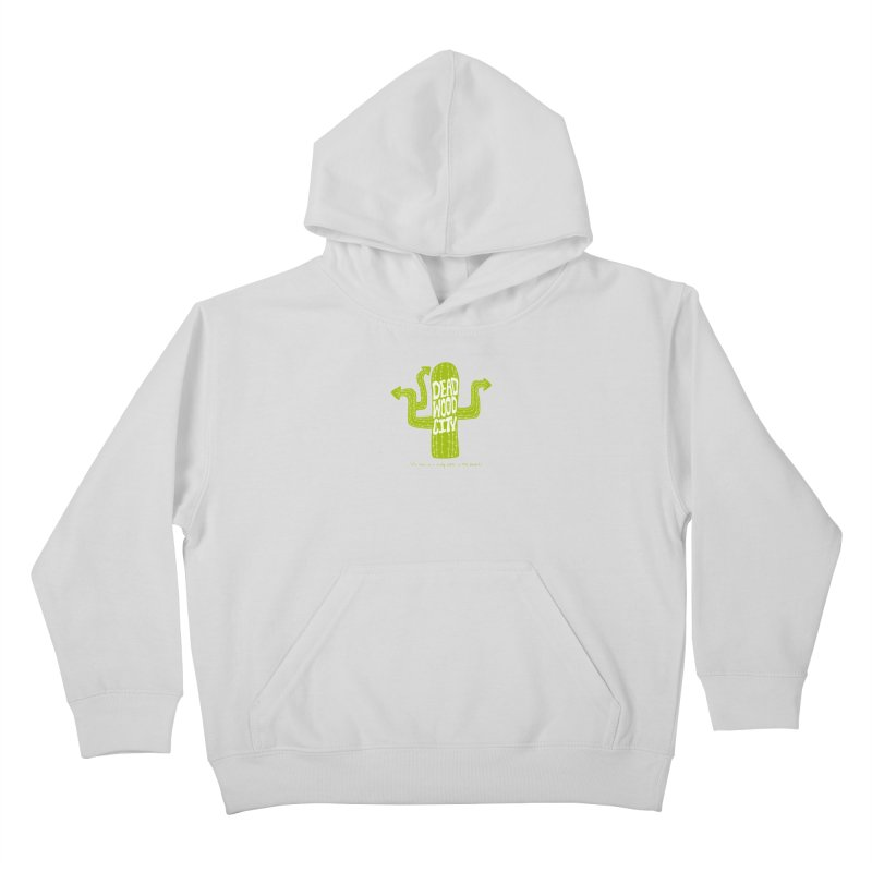 Deadwood City Choice Cactus Kids Pullover Hoody by Finish It! Podcast Merchzone