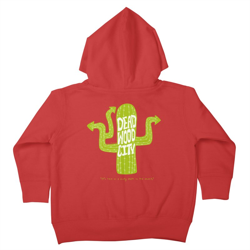 Deadwood City Choice Cactus Kids Toddler Zip-Up Hoody by Finish It! Podcast Merchzone