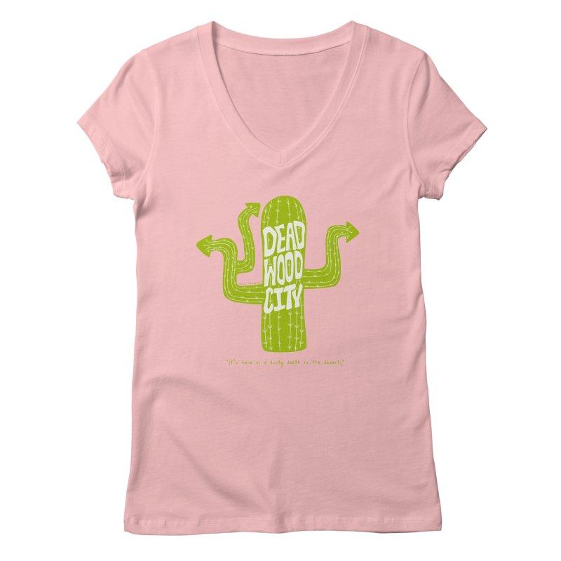 Deadwood City Choice Cactus Women's Regular V-Neck by Finish It! Podcast Merchzone