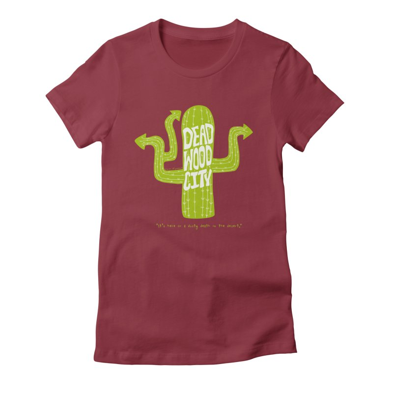 Deadwood City Choice Cactus Women's Fitted T-Shirt by Finish It! Podcast Merchzone