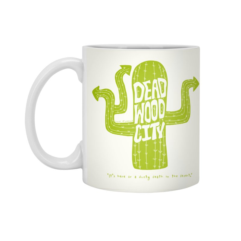 Deadwood City Choice Cactus Accessories Standard Mug by Finish It! Podcast Merchzone