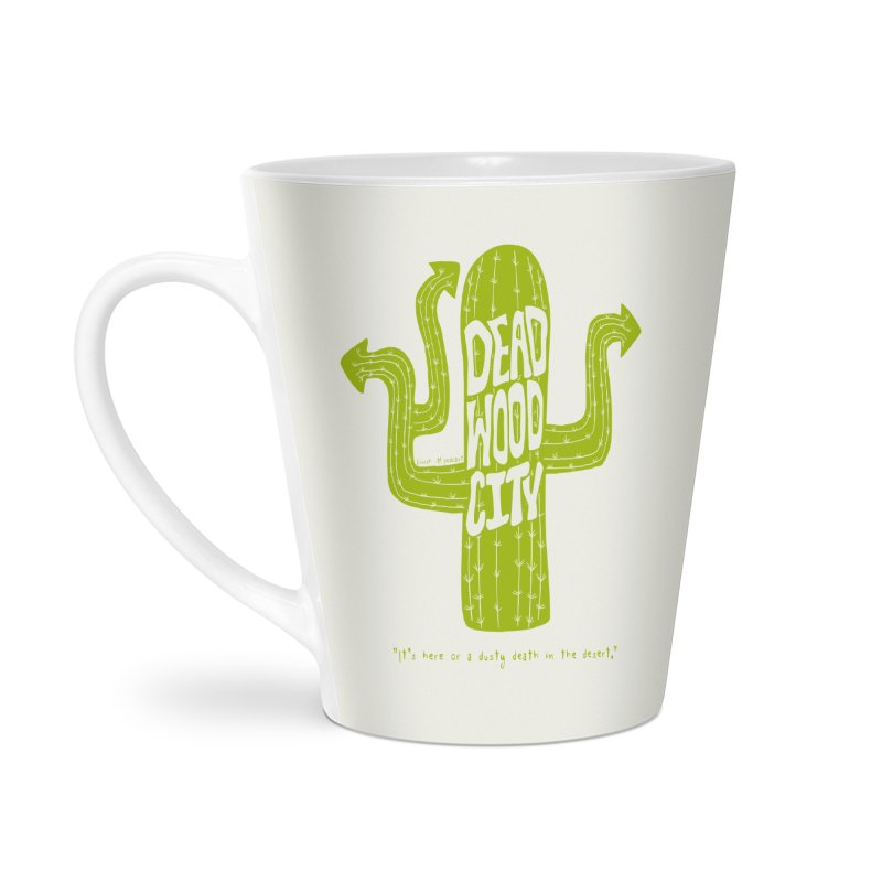 Deadwood City Choice Cactus Accessories Latte Mug by Finish It! Podcast Merchzone