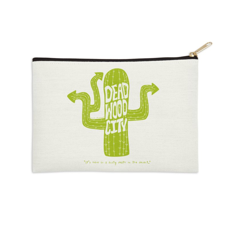 Deadwood City Choice Cactus Accessories Zip Pouch by Finish It! Podcast Merchzone