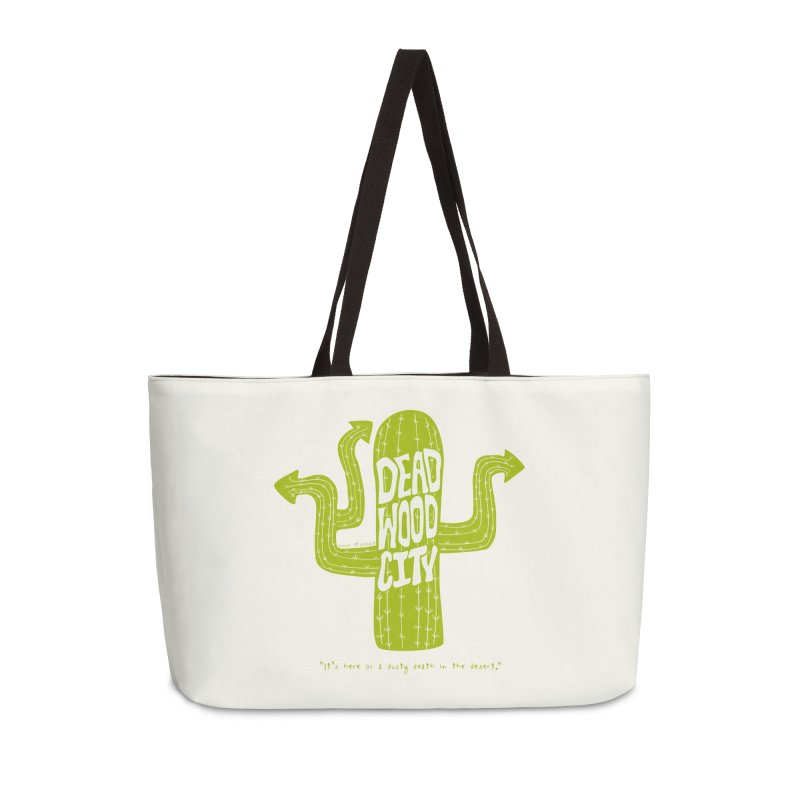 Deadwood City Choice Cactus Accessories Weekender Bag Bag by Finish It! Podcast Merchzone