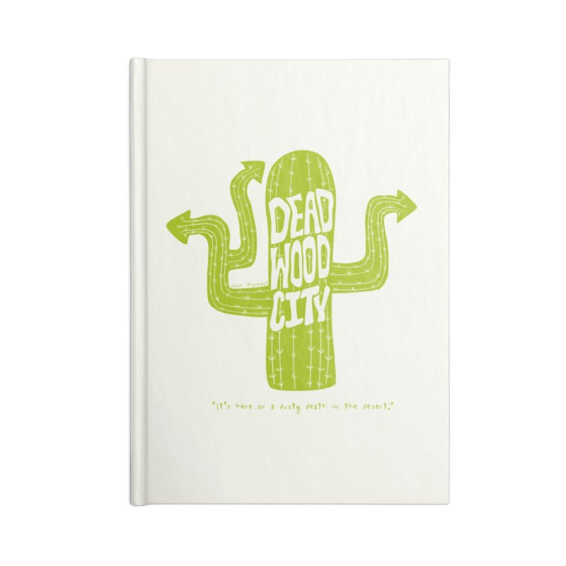 Deadwood City Choice Cactus Accessories Blank Journal Notebook by Finish It! Podcast Merchzone
