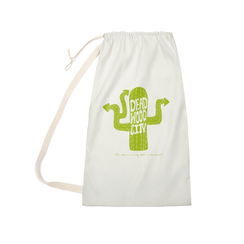 Deadwood City Choice Cactus Accessories Laundry Bag Bag by Finish It! Podcast Merchzone
