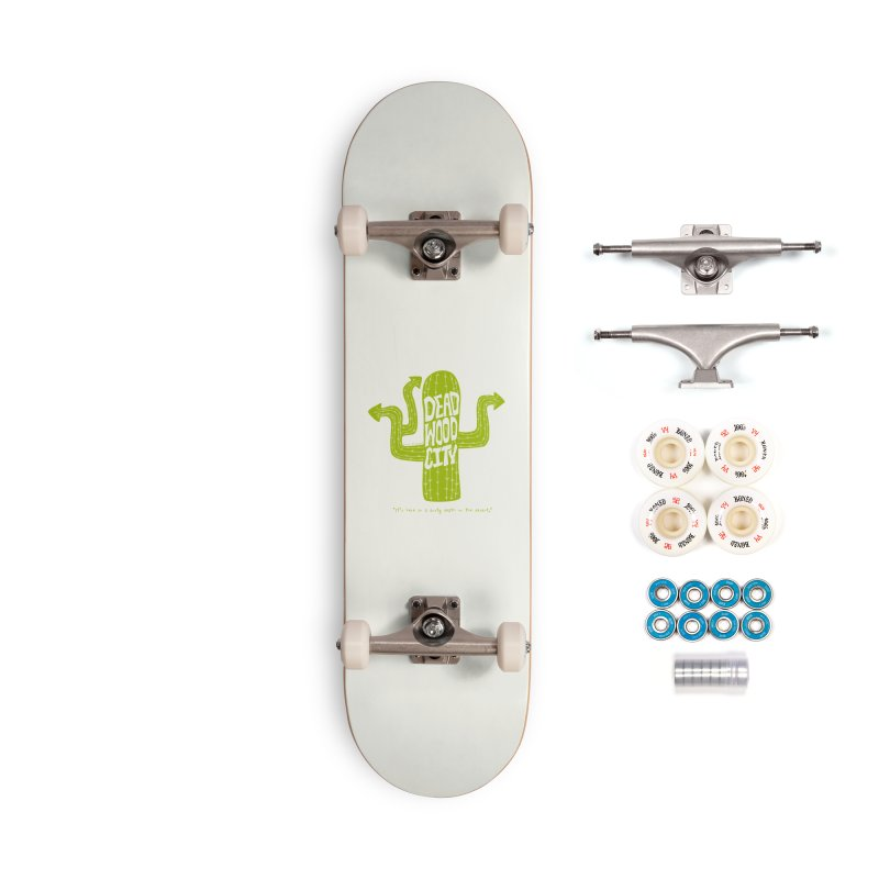 Deadwood City Choice Cactus Accessories Complete - Premium Skateboard by Finish It! Podcast Merchzone