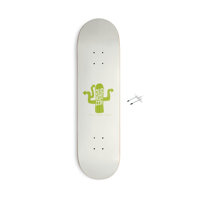 Deadwood City Choice Cactus Accessories With Hanging Hardware Skateboard by Finish It! Podcast Merchzone