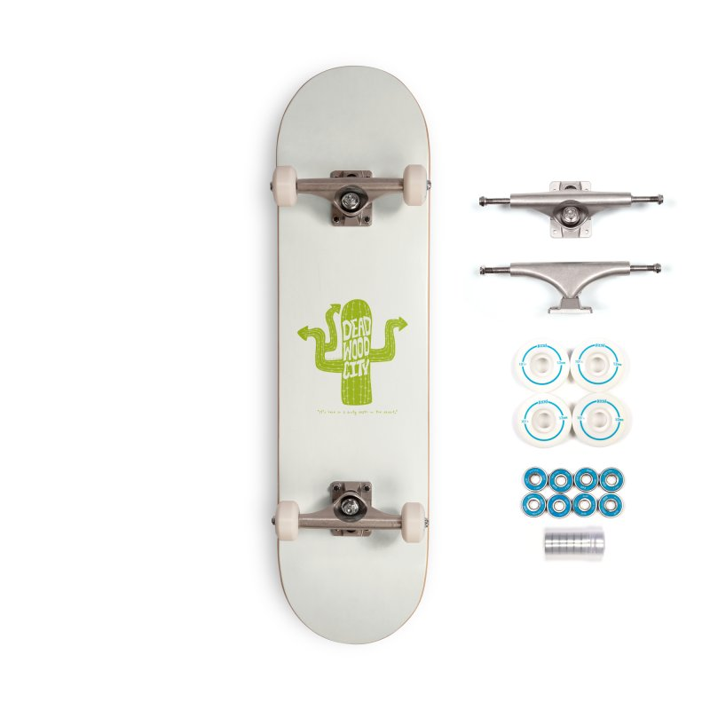 Deadwood City Choice Cactus Accessories Complete - Basic Skateboard by Finish It! Podcast Merchzone