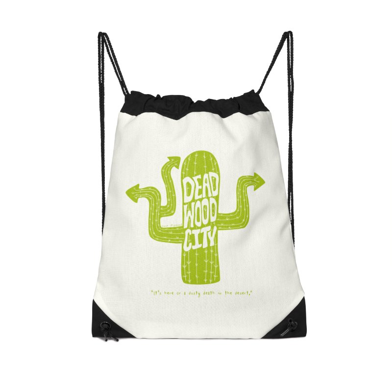 Deadwood City Choice Cactus Accessories Drawstring Bag Bag by Finish It! Podcast Merchzone