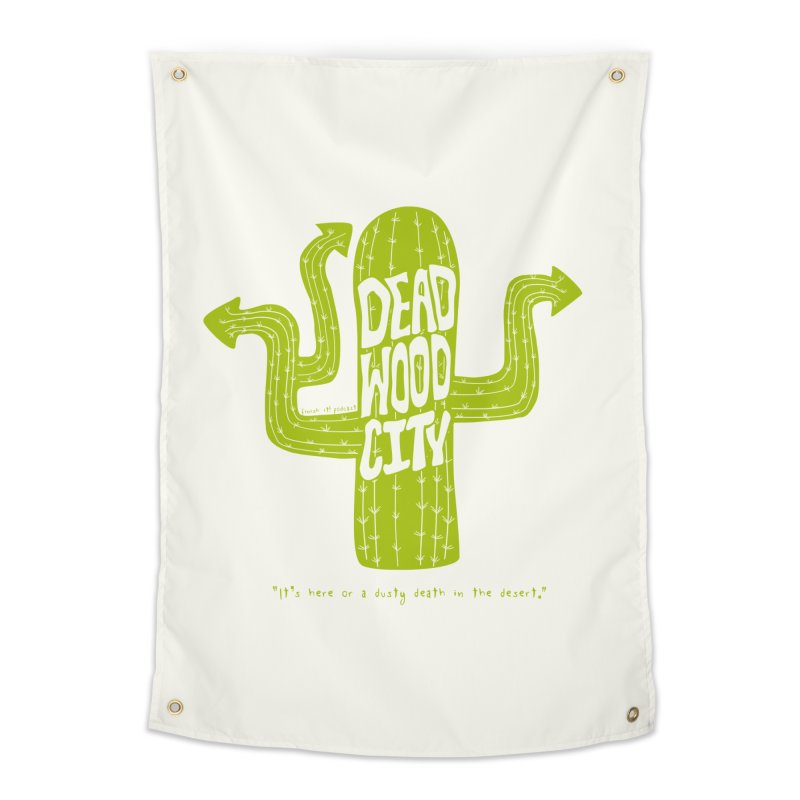Deadwood City Choice Cactus Home Tapestry by Finish It! Podcast Merchzone