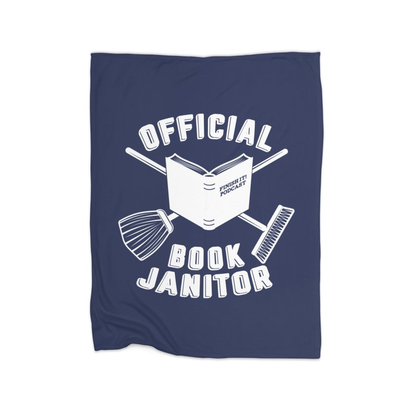 Official Book Janitor (White) Home Fleece Blanket Blanket by Finish It! Podcast Merchzone