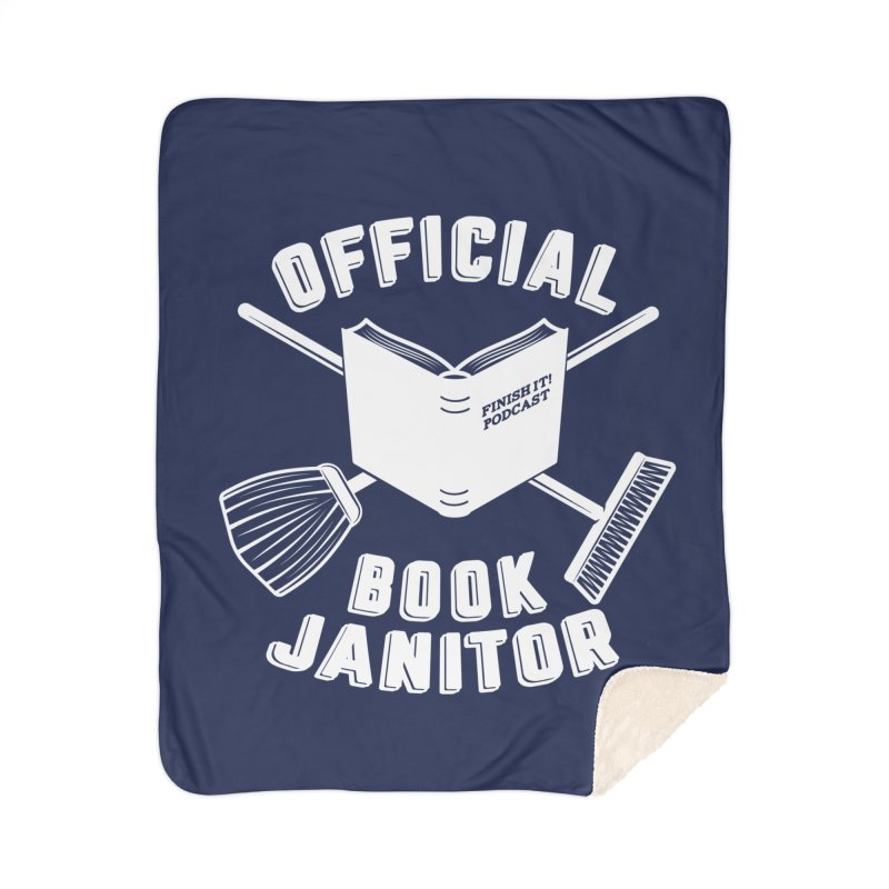 Official Book Janitor (White) Home Sherpa Blanket Blanket by Finish It! Podcast Merchzone