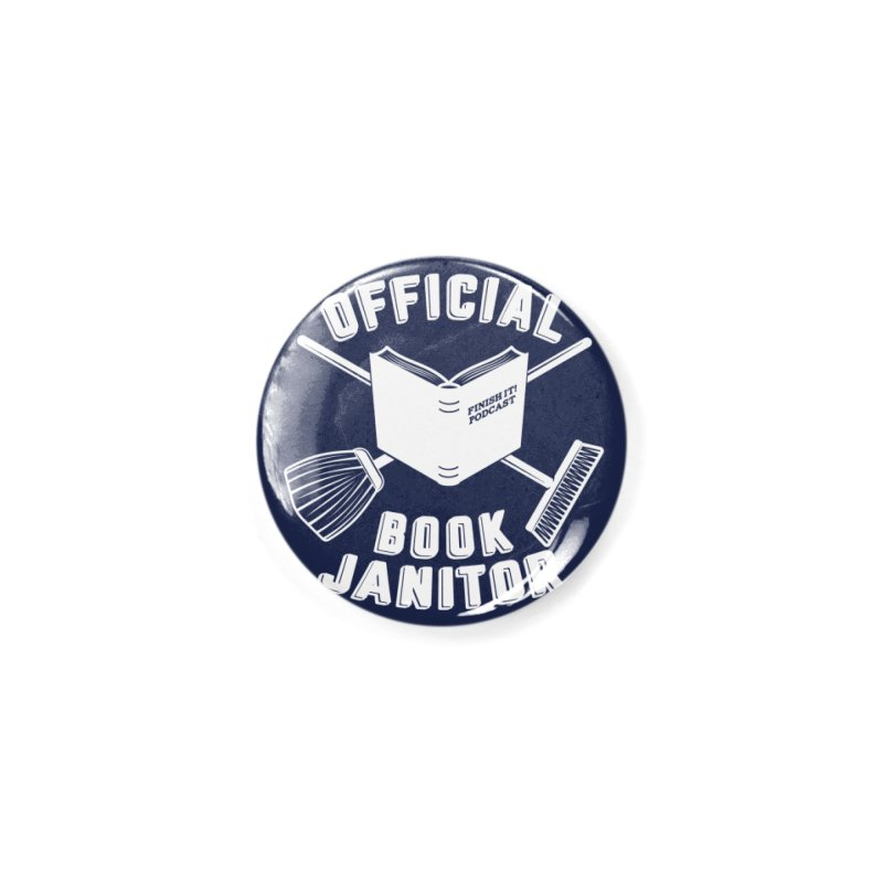 Official Book Janitor (White) Accessories Button by Finish It! Podcast Merchzone