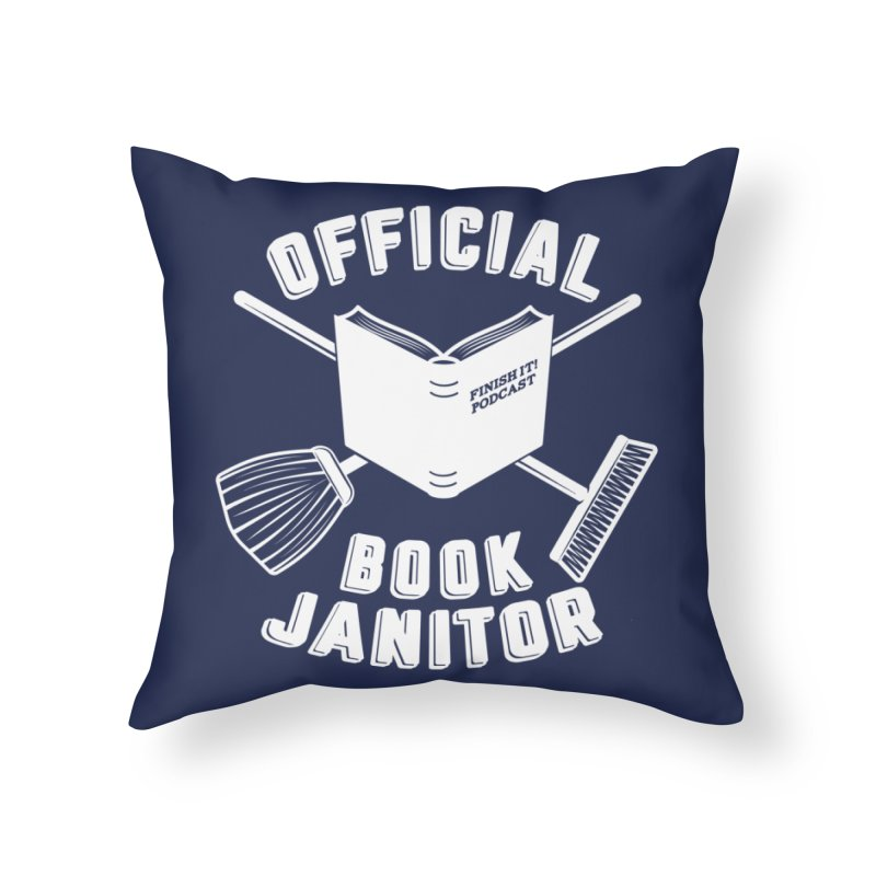 Official Book Janitor (White) Home Throw Pillow by Finish It! Podcast Merchzone