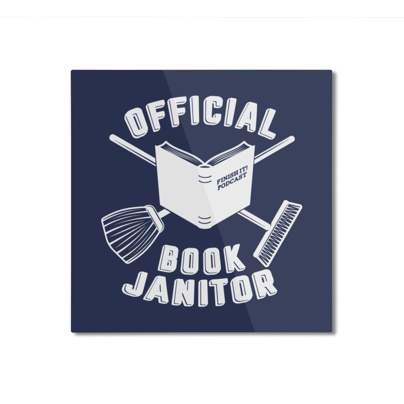 Official Book Janitor (White) Home Mounted Aluminum Print by Finish It! Podcast Merchzone