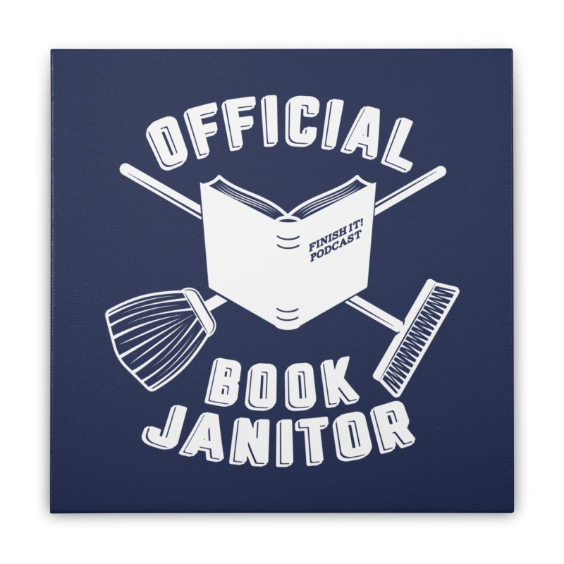 Official Book Janitor (White) Home Stretched Canvas by Finish It! Podcast Merchzone