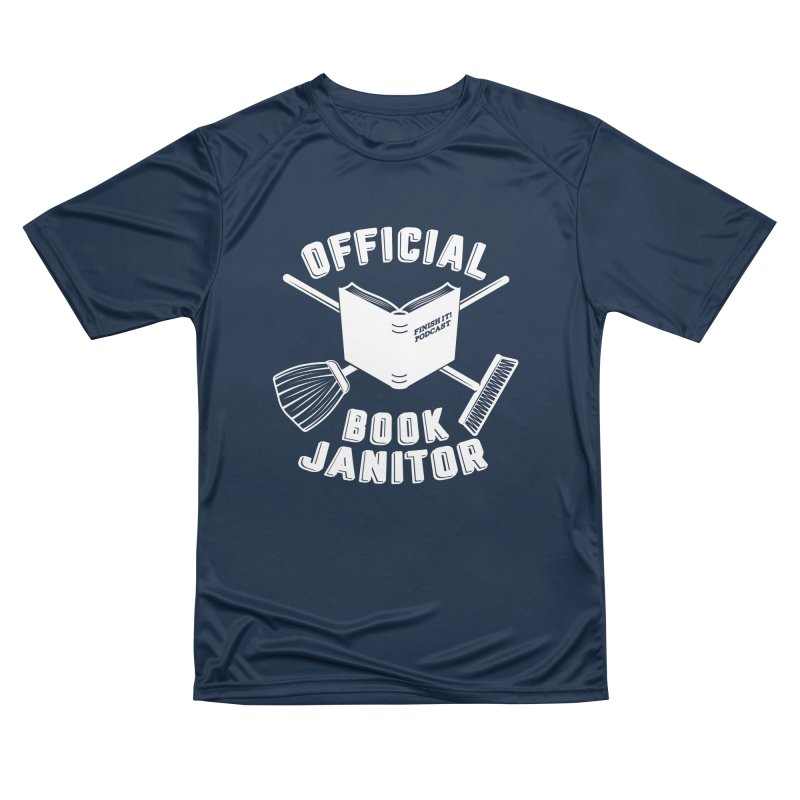 Official Book Janitor (White) Women's Performance Unisex T-Shirt by Finish It! Podcast Merchzone