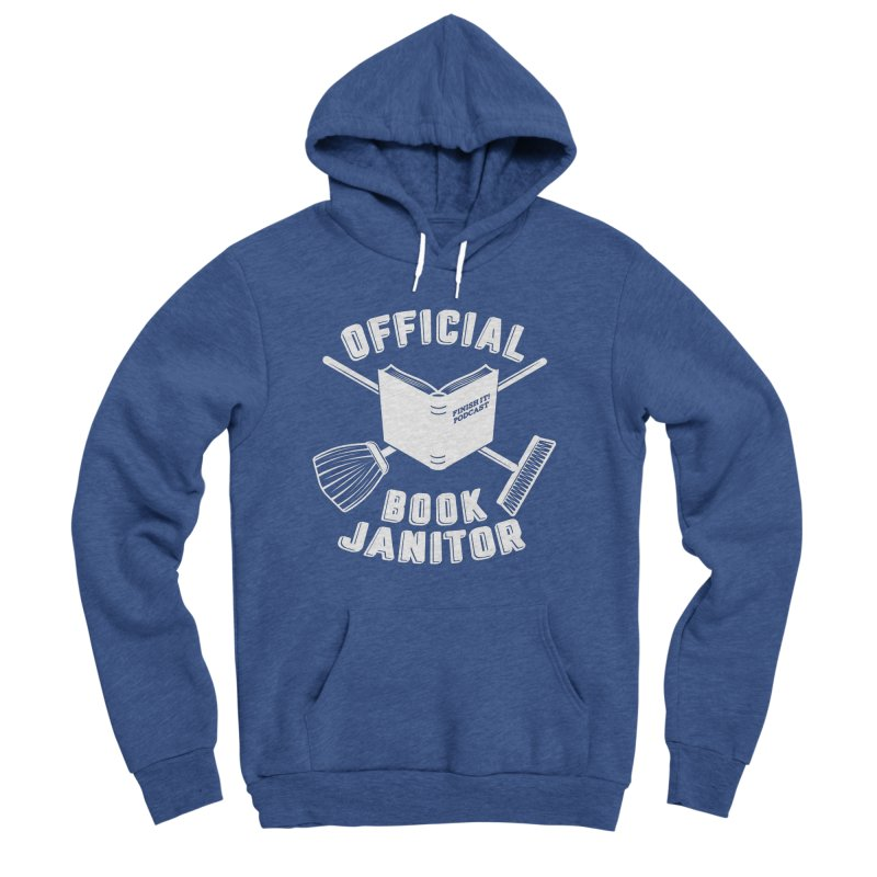 Official Book Janitor (White) Men's Sponge Fleece Pullover Hoody by Finish It! Podcast Merchzone