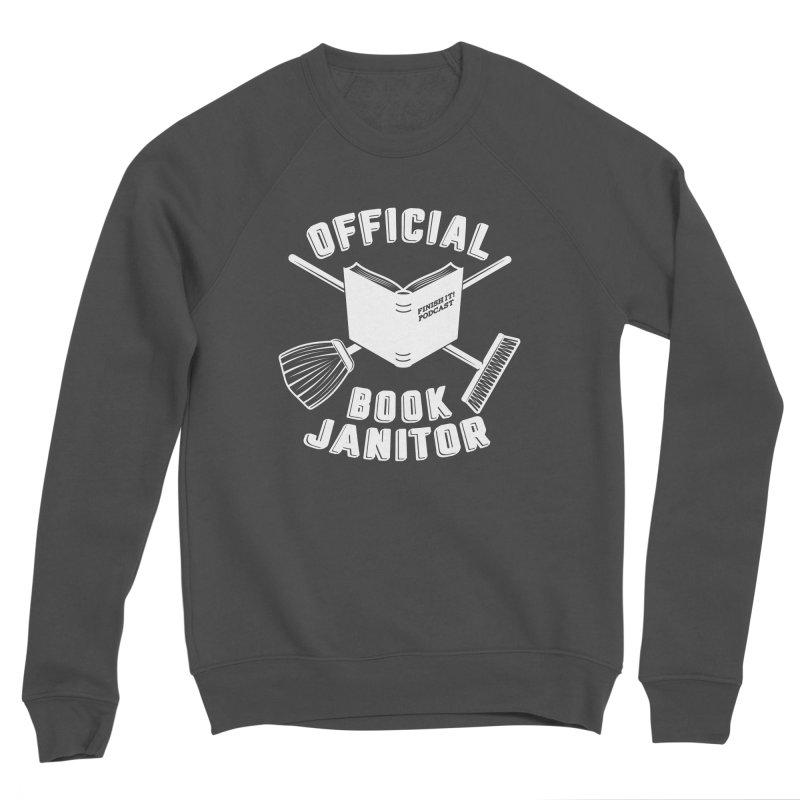 Official Book Janitor (White) Men's Sponge Fleece Sweatshirt by Finish It! Podcast Merchzone