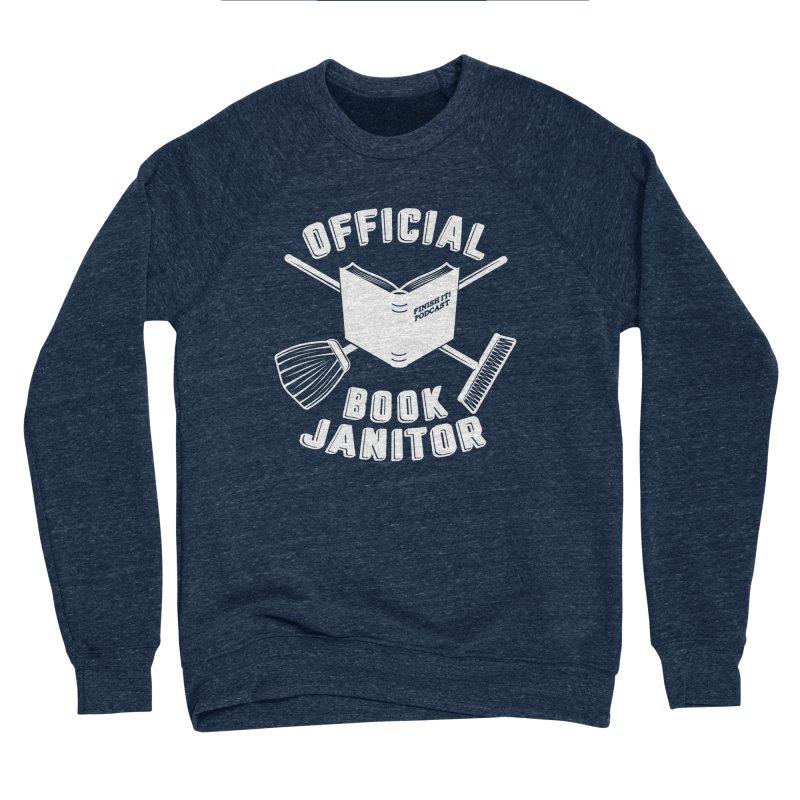 Official Book Janitor (White) Women's Sponge Fleece Sweatshirt by Finish It! Podcast Merchzone