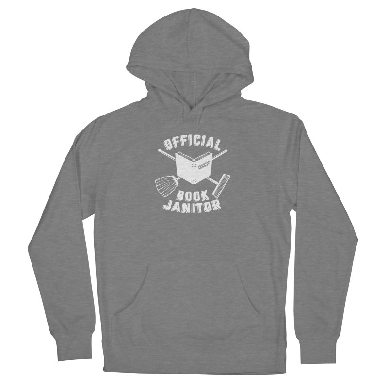 Official Book Janitor (White) Men's French Terry Pullover Hoody by Finish It! Podcast Merchzone