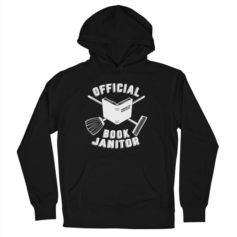 Official Book Janitor (White) Women's French Terry Pullover Hoody by Finish It! Podcast Merchzone