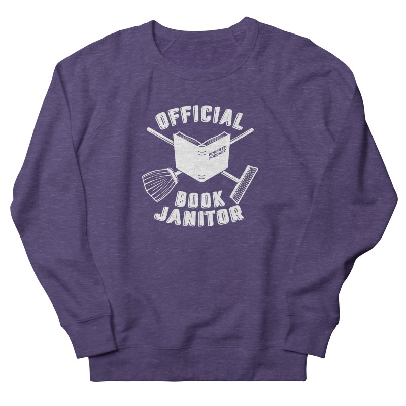 Official Book Janitor (White) Men's French Terry Sweatshirt by Finish It! Podcast Merchzone