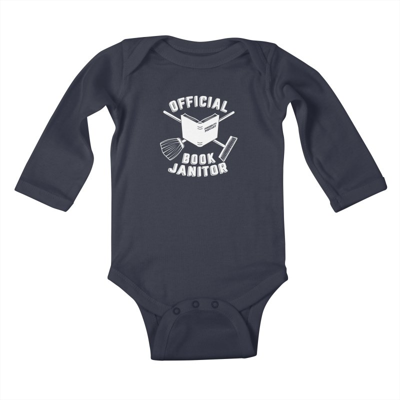 Official Book Janitor (White) Kids Baby Longsleeve Bodysuit by Finish It! Podcast Merchzone