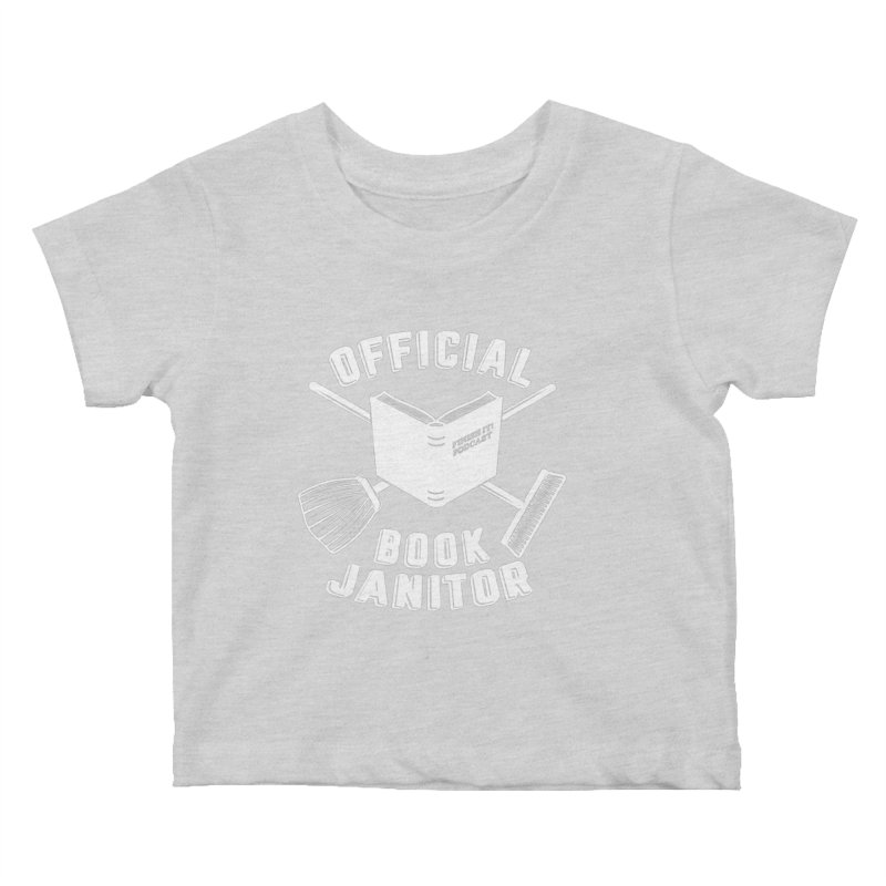 Official Book Janitor (White) Kids Baby T-Shirt by Finish It! Podcast Merchzone