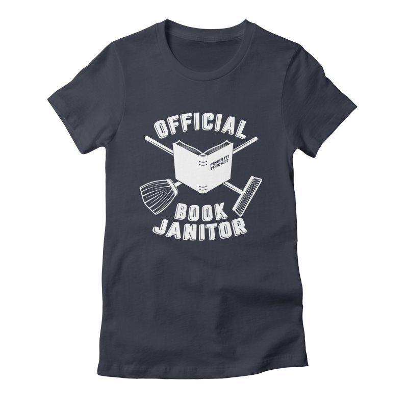 Official Book Janitor (White) Women's T-Shirt by Finish It! Podcast Merchzone