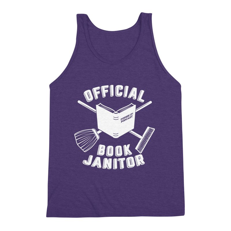 Official Book Janitor (White) Men's Triblend Tank by Finish It! Podcast Merchzone
