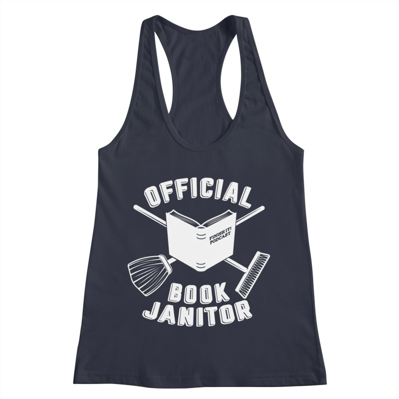Official Book Janitor (White) Women's Racerback Tank by Finish It! Podcast Merchzone