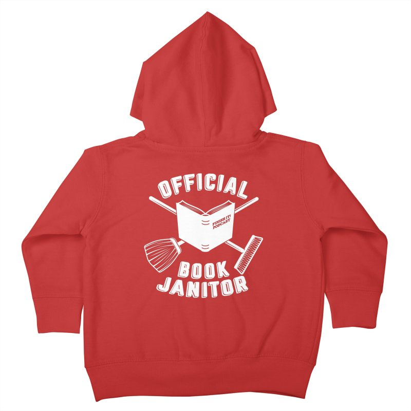Official Book Janitor (White) Kids Toddler Zip-Up Hoody by Finish It! Podcast Merchzone