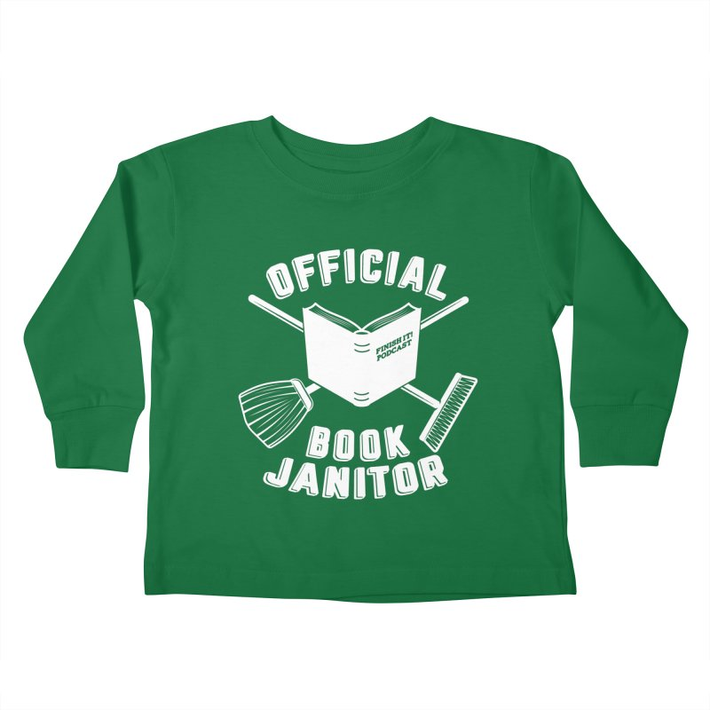Official Book Janitor (White) Kids Toddler Longsleeve T-Shirt by Finish It! Podcast Merchzone